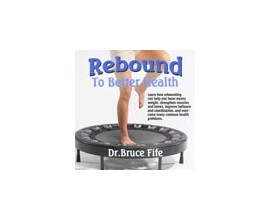 Rebound Health Audio CD by Bruce Fife, N.D.