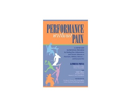 Performance without Pain by Kathryne Pirtle with Sally Fallon