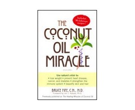 The Coconut Oil Miracle by Dr Bruce Fife
