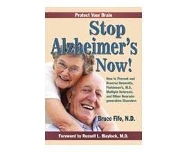 Stop Alzheimers Now by Bruce Fife
