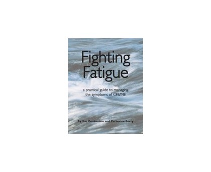 Fighting Fatigue By Sue Pemberton and Catherine Berry